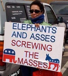 Elephants and Asses screwing the masses