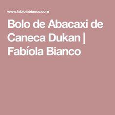 Bolo  de Abacaxi de Caneca Dukan                    Fabíola Bianco