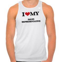 I love my Sales Representative Shirts Tank Tops