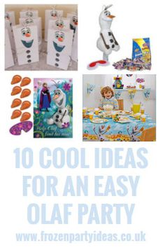 Ten cool ideas for an easy Olaf party. Frozen party ideas. Party invitations, Olaf party decorations, Olaf party games and Olaf goody bags favour bags favor bags.
