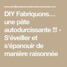 DIY Fabriquons… une pâte autodurcissante !!! - S'éveiller et s'épanouir de manière raisonnée