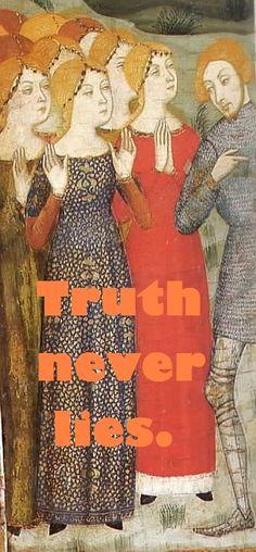 Truth never lies.