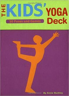 The Kids' Yoga Deck: 50 Poses and Games: Amazon.co.uk: Annie Buckley: 0765145101004: Books