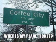 Coffee City Texas! :)