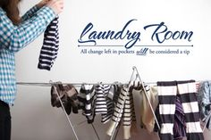 Laundry Room all change left in pockets will be considered a tip vinyl wall decal sticker graphic sign Laundry Pegs, Laundry Craft Rooms, Laundry Decor, Wall Decal Sticker, Sticker Ideas, Vinyl Signs, Vinyl Lettering, Clean House, Pockets