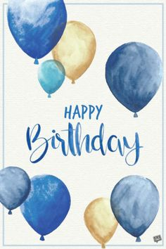 Happy Birthday Greeting O. blue and gold balloons - Happy Birthday Greeting O. blue and gold balloons - Happy Birthday Man, Happy Birthday Pictures, Happy Birthday Messages, Birthday Love, Happy Birthday Balloons, Happy Birthday Little Brother, Birthday Message For Boyfriend, Birthday Ideas, Belated Birthday