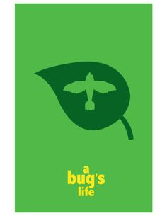 A Bug's Life [John Lasseter & Andrew Stanton, «Pixar Minimalist Movie Posters Author: Adam Thompson Best Movie Posters, Minimal Movie Posters, Disney Posters, Film Posters, Disney Pixar, Disney Art, Minimalist Artwork, Minimalist Poster, Life Poster