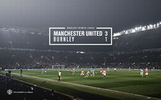 Manchester United 3 - 1 Burnley, 11 February Designed by United. Premier League, Official Manchester United Website, Burnley, Old Trafford, Football Match, Places To Visit, Soccer, The Unit, February 2015