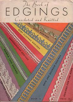 THE BOOK OF EDGINGS Crocheted and Knitted, Book 56, copyright 1935 by The Spool Cotton Company, 28 pages, vintage patterns for 64 edgings, insertions and medallions, plus a filet crochet alphabet chart for handkerchief monograms, also 15 Crocheted Handkerchief Edgings, 17 Crocheted Edgings and Insertions for Bath and Boudoir, 6 Doilies, 6 Crocheted Edgings for Baby Clothes, 8 Crocheted Edgings for Home Décor, 8 Knitted Edgings, 4 Hairpin Lace Edgings #CoatsClark #VintageCrochetPatterns