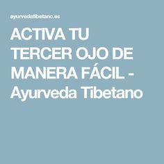 ACTIVA TU TERCER OJO DE MANERA FÁCIL - Ayurveda Tibetano