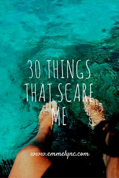 scare me, things that scare me, fear, do the things that scare you, make you stronger, things that scare me, blogpost