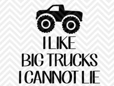 I Like Big Trucks I Cannot Lie Monster Trucks shirt boys SVG file - Cut File - Cricut projects - cricut ideas - cricut explore - silhouette cameo projects - Silhouette projects by KristinAmandaDesigns
