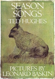 Season songs / Ted Hughes ; pictures by Leonard Baskin