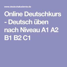 Online Deutschkurs - Deutsch üben nach Niveau A1 A2 B1 B2 C1