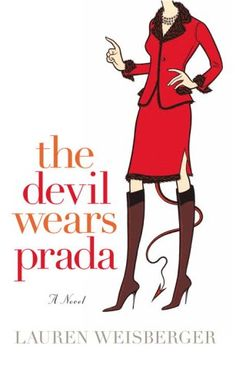 The Devil Wears Prada....book better than the movie, but the movie is growing on me.  Seriously, this book is my life.