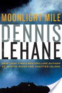 Moonlight Mile: A Kenzie and Gennaro Novel - Dennis Lehane - Google Books