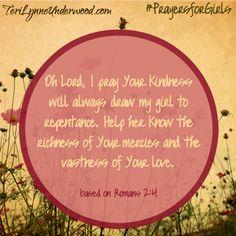 31 Verses to Pray for Your Girl ... a prayer based on Romans 2:4 ... #PrayersforGirls