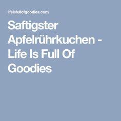 Saftigster Apfelrührkuchen - Life Is Full Of Goodies