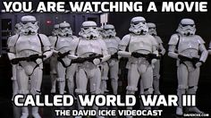 You Are Watching A Movie - Called World War III - The David Icke Videocast