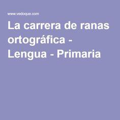 La carrera de ranas ortográfica - Lengua - Primaria -