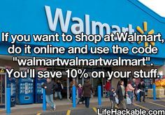 I detest Walmart but if someone else can keep some money out of their greedy corporate pockets- more power to you :)