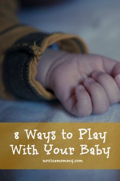8 Ways to Play with Your Baby (0-3 Months)