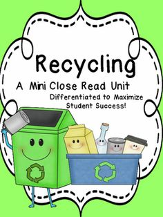 """This pack includes an informational text about recycling, text dependent/close read questions, a recylcing """"fun facts"""" poster, and a general recycling poster.  The article is offered with three different levels of text and vocabulary complexity. The three versions make it easy for you to differentiate your instruction!"""