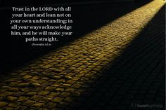 Illustration of Proverbs — Trust in the LORD with all your heart and lean not on your own understanding; in all your ways acknowledge him, and he will make your paths straight. International Bible, New International Version, Bible Quotes, Bible Verses, Scriptures, Free Daily Devotional, Revelation 19, Todays Verse, Proverbs 3 5 6