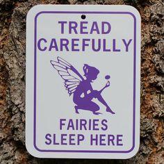 Tread Carefully Fairies Sleep Here Sign  Price $10.95