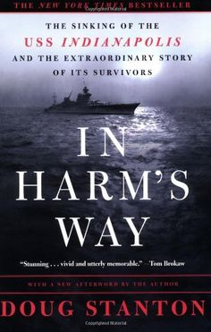 Bestseller Books Online In Harm's Way: The Sinking of the U.S.S. Indianapolis and the Extraordinary Story of Its Survivors Doug Stanton $11.44  - http://www.ebooknetworking.net/books_detail-0805073663.html