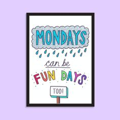 Mondays can be fun days too Typographic A5 print by IpDipDesign
