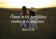 #amor Mensaje bíblico: Ama a tu prójimo como a tí mismo