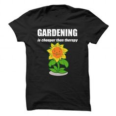 Gardening Is Cheaper Than Therapy T Shirts, Hoodies. Get it here ==► https://www.sunfrog.com/Hobby/Gardening-Is-Cheaper-Than-Therapy-89421820-Guys.html?57074 $19