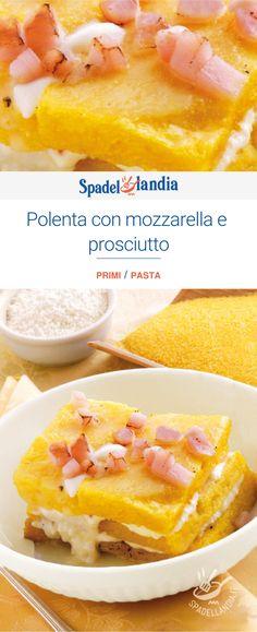 Polenta con mozzarella e prosciutto Pasta, Prosciutto, Polenta, Mozzarella, Oven, Food, Noodles, Ranch Pasta