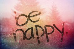 Be happy | Words • Quotes • Sayings by Heartss ♡ ∞ ♡ Soulss ...