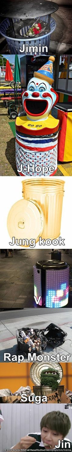 BTS as garbage cans | ....WHHYYYYYY WHY WHYYY ARMY WHY WTF I'M SO DONE AAARGH YOU NEED HELP SRSLY