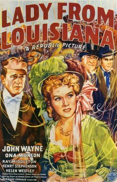 Lady from Louisiana (1941) Northern lawyer John Reynolds travels to New Orleans to try and clean up the local crime syndicate based around a lottery... (82 mins.) Director: Bernard Vorhaus. Stars: John Wayne, Ona Munson, Ray Middleton, Henry Stephenson