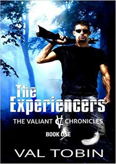 The Experiencers (The Valiant Chronicles Book 1) 1, Val Tobin, Paradox Book Cover Designs, Kelly Hartigan - Amazon.com