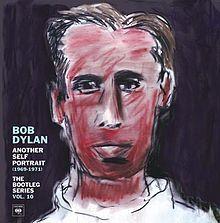 """Bob Dylan, """"The Bootleg Series Vol. 10: Another Self Portrait (1969–1971)"""" Comment le Zim fait mieux avec les chutes qu'avec les originaux!!"""