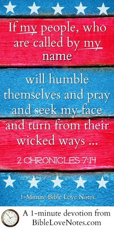 We often quote 2 Chronicles 7:14 to evoke prayer for our country, but we usually miss some important directions in that passage. This 1-minute devotion highlights those directions.