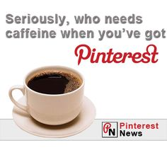 Are you more addicted to caffeine or Pinterest News  #pinterest #socialmedia #pinterestnews #newspinterest