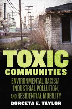 Toxic communities : environmental racism, industrial pollution, and residential mobility