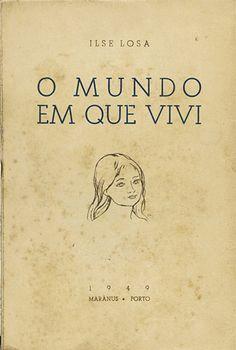 """""""Capa da 1.ª edição de «O Mundo em que vivi», Ilse Losa, 1949, Porto; BNP/L. 38959 P. """""""