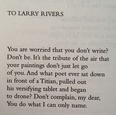 Frank O'Hara ode to Larry Rivers. Lawsie, how beautiful is this, a poem worthy of River's Art.