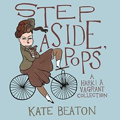 Step Aside, Pops: A Hark! A Vagrant Collection by Kate Beaton http://smile.amazon.com/dp/1770462082/ref=cm_sw_r_pi_dp_JCHCwb1GWCYHH