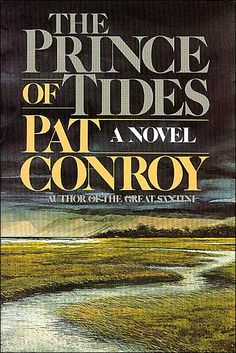 The Prince of Tides, Pat Conroy.