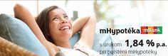 Konečne som našla poriadnu hypotéku! Myslíte si, že je fajn??? http://www.mbank.sk/individualni/uvery/mhypoteka/
