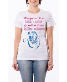T-Shirt Rimango con chi mi bacia l'anima, la pelle me la può baciare chiunque