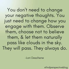 Rather than trying to change negative thoughts, just observe them and note how they progress and change and eventually pass. Negative Thoughts Quotes, Negativity Quotes, Compassion Quotes, Motivational Quotes, Inspirational Quotes, Anxiety Quotes, Social Media Quotes, Quotes About Motherhood, Psychology Quotes