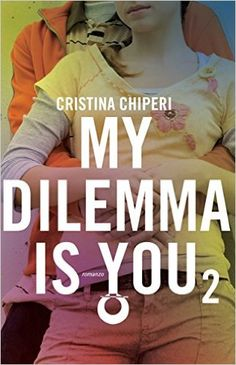 My dilemma is you 2 - Cristina Chiperi - LETTO